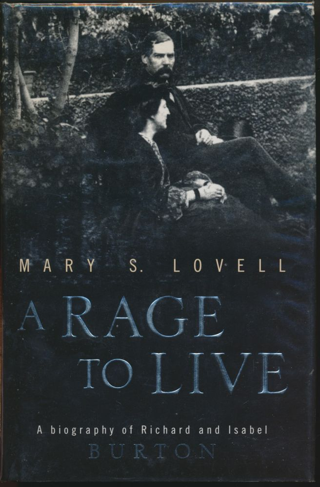 A Rage to Live: A Biography of Richard and Isabel Burton. Mary S. LOVELL.