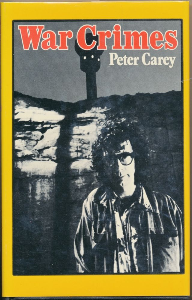 War Crimes: short stories. Peter CAREY.