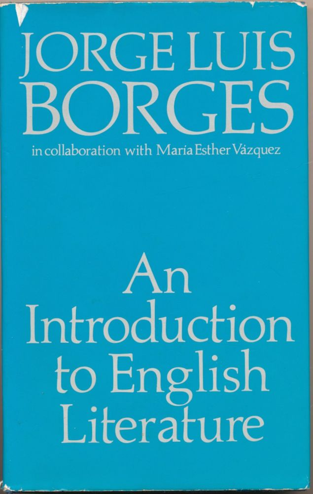 An Introduction to English Literature. Translated, L. Clark Keating, Robert O. Evans, Jorge Luis BORGES, Maria Esther VAZQUEZ.