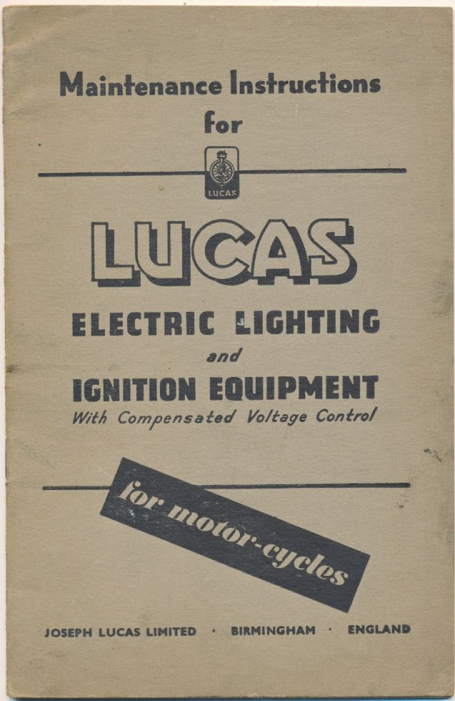 Maintenance Instructions for Lucas Electric Lighting and Ignition Equipment with Compensated Voltage Control for Motor Cycles [with Ariel chart]. Ariel.