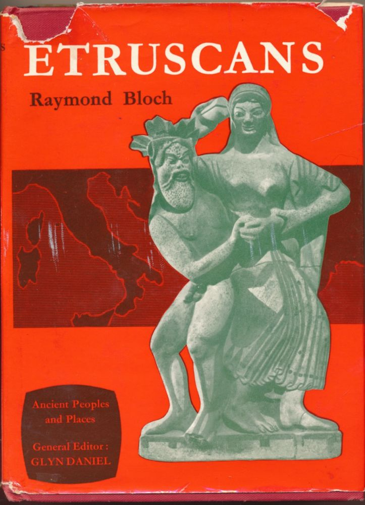 The Etruscans ( Ancient Peoples and Places series ). Raymond BLOCH.