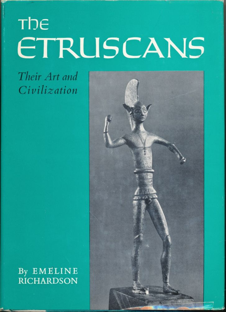 The Etruscans: Their Art and Civilization. Emeline RICHARDSON.