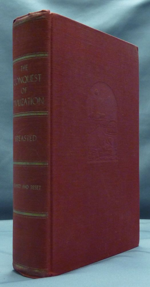 The Conquest of Civilization ( including New Text, the Author's own Revisions and Notes ). James Henry BREASTED, Edith Williams Ware.