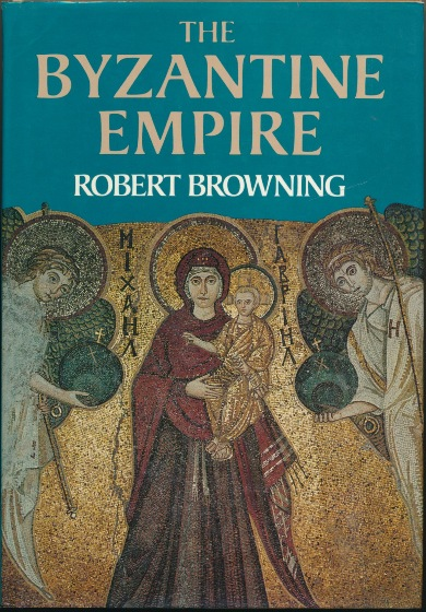 The Byzantine Empire. Robert BROWNING.