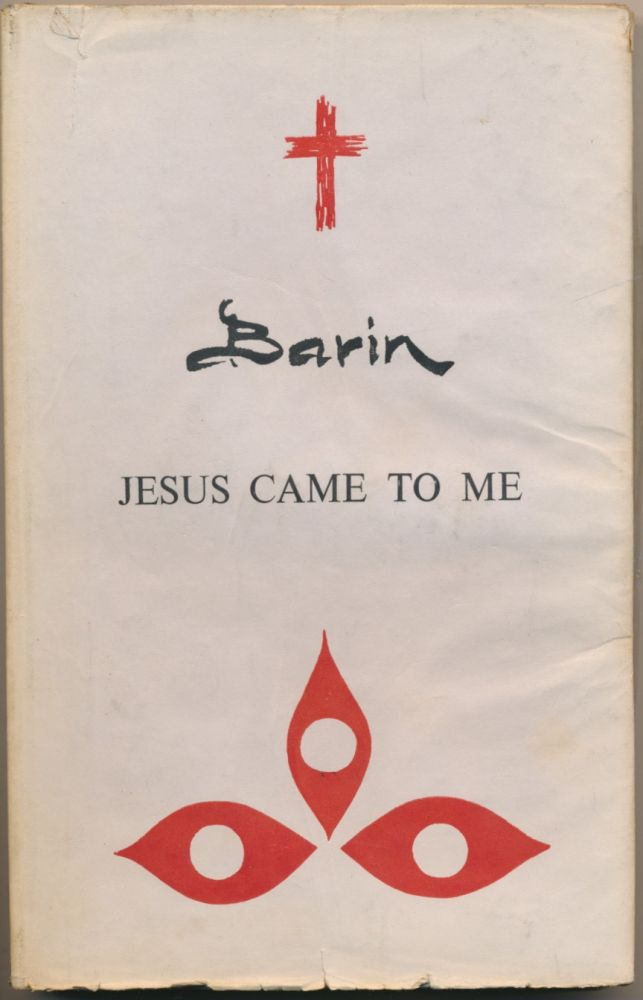 Jesus Came to Me. BARIN.