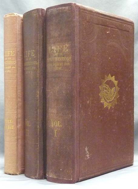Life and Its Manifestations: Past, Present, and Future - A Series of Revelations from Angelic [ Interior ] Sources, containing a New System of Spiritual Science and Philosophy, illustrated by examples - ( Three volumes - Vols. I & II and index to Vols. I and II ). ANONYMOUS, William Oxley.