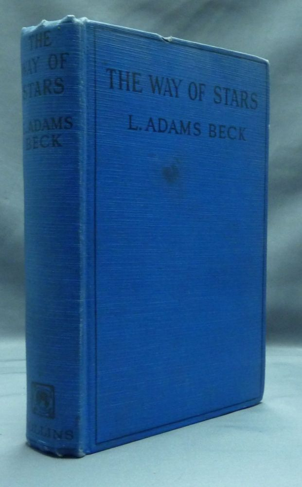 The Way of the Stars: A Romance of Reincarnation. L. Adams BECK, aka Elizabeth Louisa Moresby.