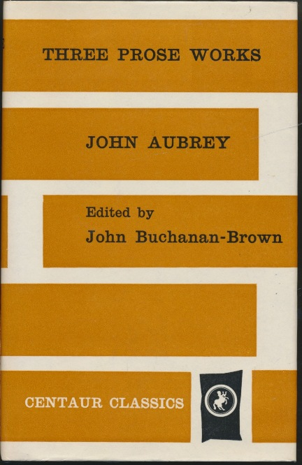 Three Prose Works: Miscellanies, Remaines of Gentilisme and Judaisme, Observations. Edited, Introduction, John Buchanan-Brown.