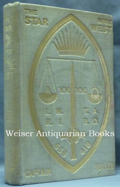 The Star In the West. A Critical Essay Upon The Works of Aleister Crowley. Capt. J. F. C. FULLER, Aleister CROWLEY, signed.