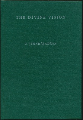 The Divine Vision: Three Lectures Delivered at the Queen's Hall, London, and one at Palermo, in 1927. C. JINARAJADASA.