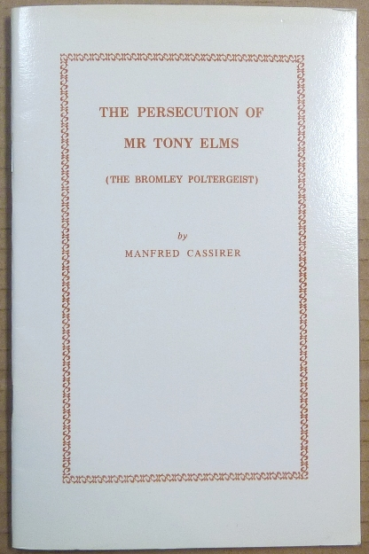 The Persecution of Mr. Tony Elms ( The Bromley Poltergeist ). Manfred CASSIRER.