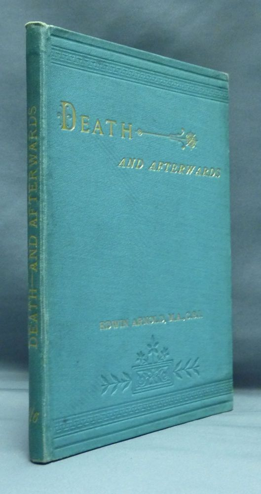 """Death - And Afterwards: Reprinted from the """"Fortnightly Review"""". With a Supplement. Sir Edwin ARNOLD."""