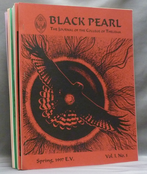 Black Pearl: The Journal of the College of Thelema - Vol. 1 No.1, Spring 1997 - Vol. 1 No.9, Spring 2001 ( 9 volumes ). James A. ESHELMAN, Aleister Crowley: related works.