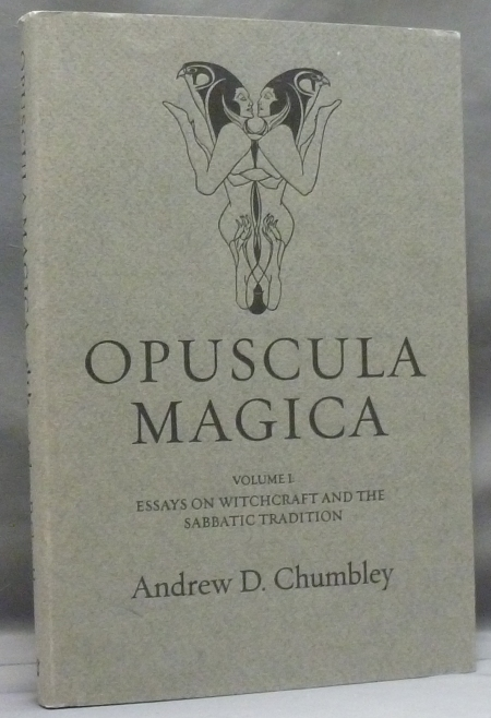 opuscula magica volume i essays on witchcraft and the sabbatic  volume i essays on witchcraft and the sabbatic tradition