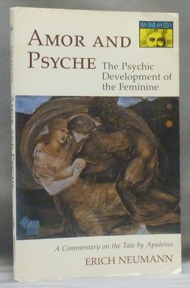Amor and Psyche: The Psychic Development of the Feminine - A Commentary on the Tale by Apuleius; Bollingen Series LIV. Erich NEUMANN, Ralph Manheim.