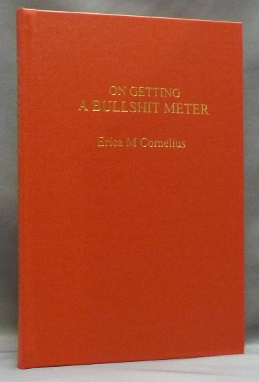 """On Getting A Bullshit Meter. Or, """"If I Remember Lemuria, Will You Pay Me $100 a Year?"""" Erica M. Foreword CORNELIUS, Appendix: """"On the Role of an Outer Adept"""" by J. Edward Cornelius, AKA Erica M. Peterson, AKA Jerry Cornelius."""