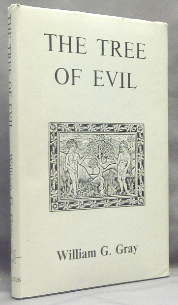 The Tree of Evil. William G. GRAY.