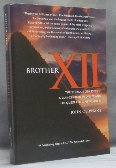 Brother XII. The Strange Odyssey of a 20th-Century Prophet and his Quest for a New World [ Brother Twelve ]. John - signed OLIPHANT, Colin Wilson.