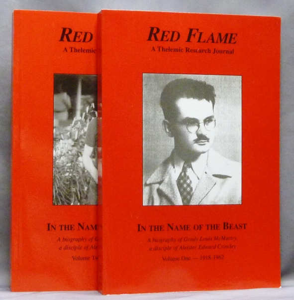 Red Flame A Thelemic Research Journal. Nos. 12 & 13: In the Name of the Beast. A biography of Grady Louis McMurtry, a disciple of Aleister Edward Crowley. Volume One 1918-1962 & Volume Two 1962 - 1985. J. Edward CORNELIUS, Aleister re: CROWLEY, Jerry Cornelius.