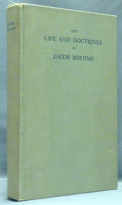 The Life and Doctrines of Jacob Boehme, The God-Taught Philosopher. Jacob BOEHME, Behmen Bohme, M. D. Franz Hartmann, Introduction.