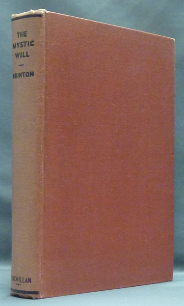The Mystic Will - Based on a Study of the Philosophy of Jacob Boehme. Howard H. BRINTON, Rufus M. Jones, Jacob Boehme - related work.