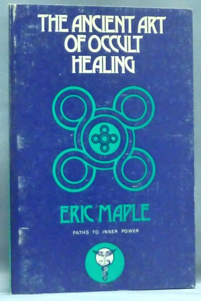The Ancient Art of Occult Healing