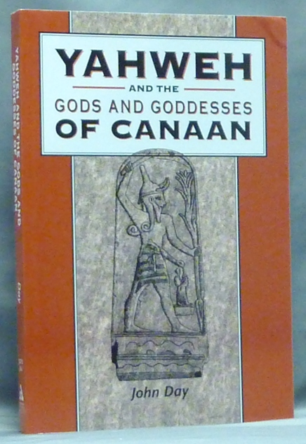 Yahweh and the Gods and Goddesses of Canaan; ( Journal for the Study of the Old Testament Supplement series ). Canaanite Deities, John DAY.