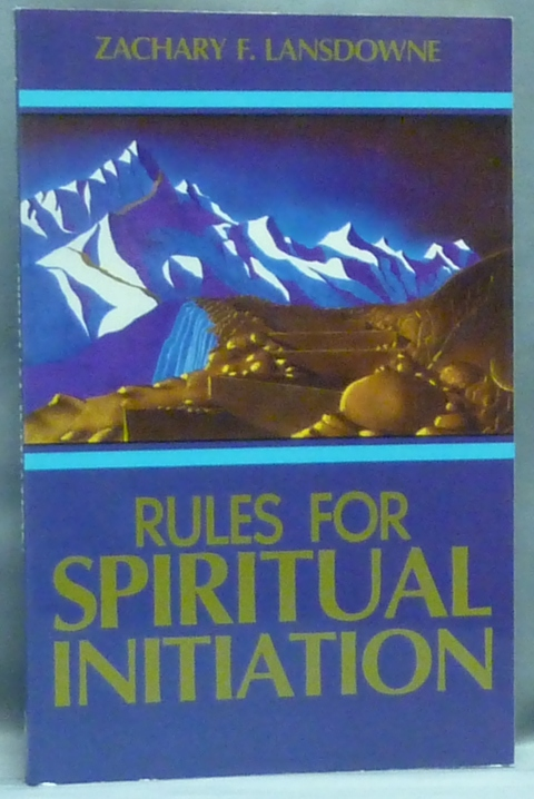 Rules for Spiritual Initiation. Alice A. Bailey - related work, Alice Bailey related, Zachary F. LANSDOWNE.