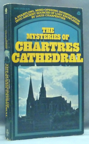 The Mysteries of Chartres Cathedral. Chartres, Louis CHARPENTIER, Ronald Fraser.