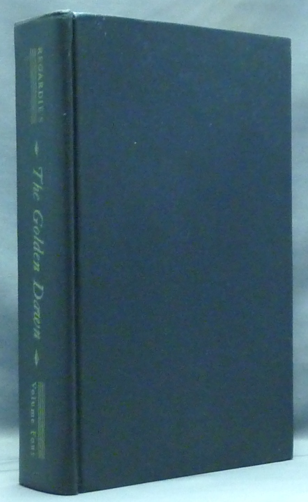 The Golden Dawn, An Account of the Teachings, Rites, and Ceremonies of the Hermetic Order of the Golden Dawn. Volume 4 (only). Israel REGARDIE.