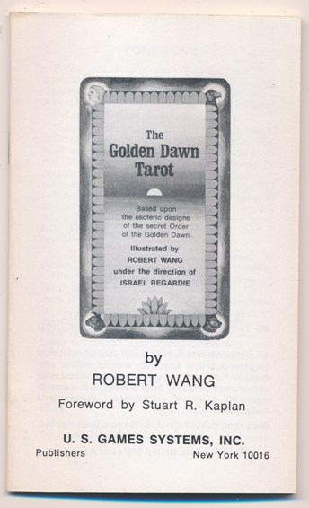 "Instruction booklet for ""Golden Dawn Tarot Deck"" ( BOOK ONLY ). Robert WANG, Israel Regardie, Stuart Kaplan."