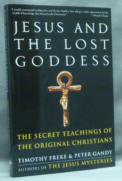 Jesus and the Lost Goddess. Timothy FREKE, Peter Gandy.