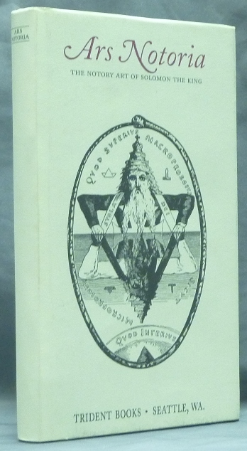 Ars Notoria: The Notory Art of Solomon [aka: The Magical Art of Solomon the King ]; Shewing the Cabalistical Key of Magical Operations, The Liberal Sciences, Divine Revelation, and the Art of Memory .. etc. Grimoires, Robert TURNER, James Banner.