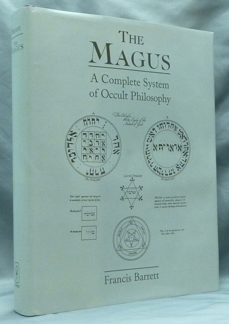 The Magus. Or Celestial Intelligencer; Being a Complete System of Occult Philosophy. Francis BARRETT.