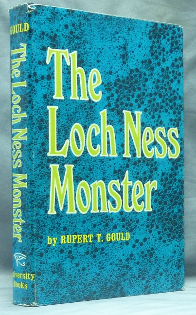 The Loch Ness Monster and others. Nessie, Rupert T. GOULD, Leslie Shephard.