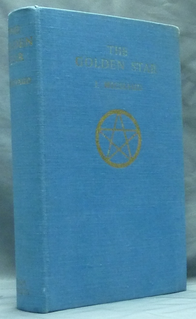 The Golden Star: A Mystic Crescendo In Twelve Visions A Book for