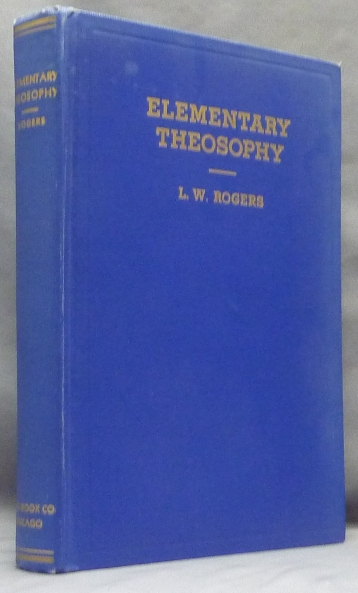 Elementary Theosophy. L. W. SIGNED ROGERS, Louis William Rogers.