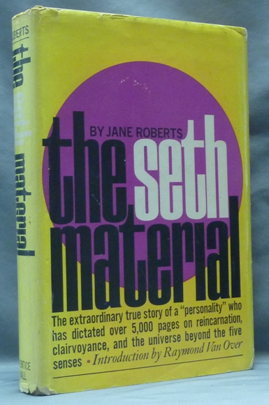 The Seth Material. Jane Inscribed ROBERTS, Raymond Van Over.
