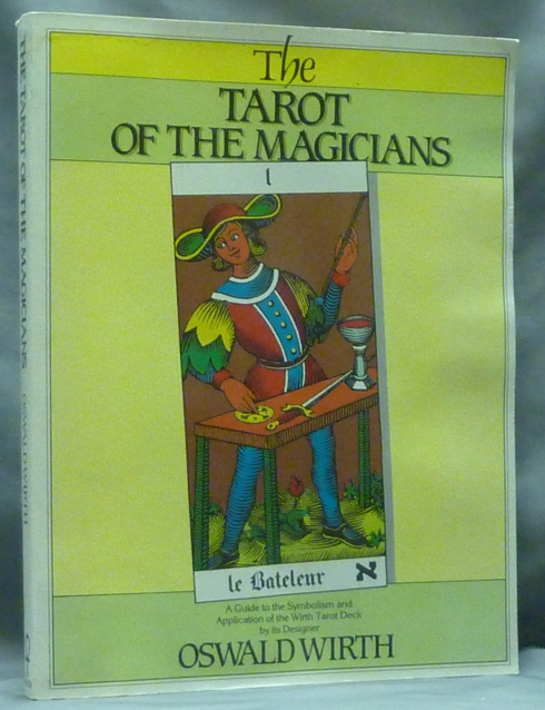 The Tarot of the Magicians by Tarot, Oswald WIRTH on Weiser Antiquarian