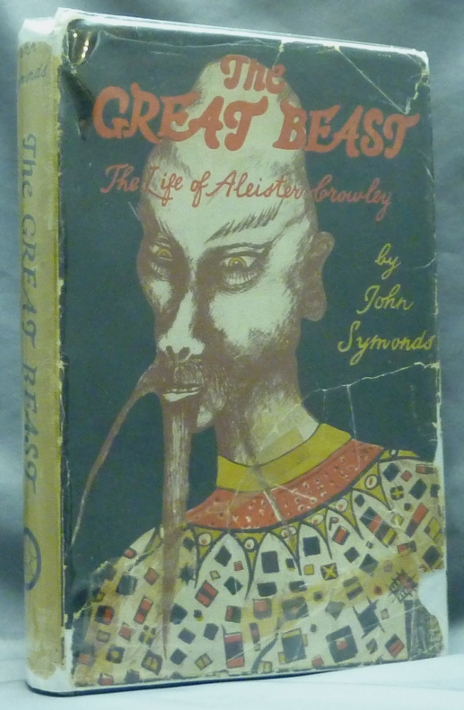 The Great Beast. The Life of Aleister Crowley. John SYMONDS, Aleister Crowley.