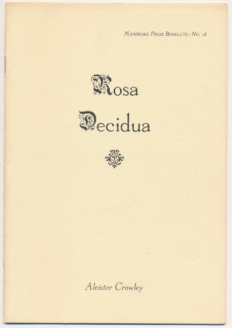 Rosa Decidua; Mandrake Press Booklets series. Aleister CROWLEY.