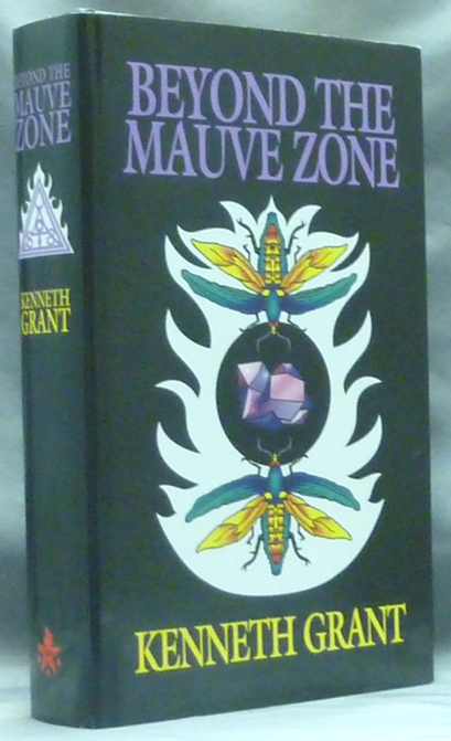 Beyond the Mauve Zone. Kenneth GRANT, Associate of Aleister Crowley.
