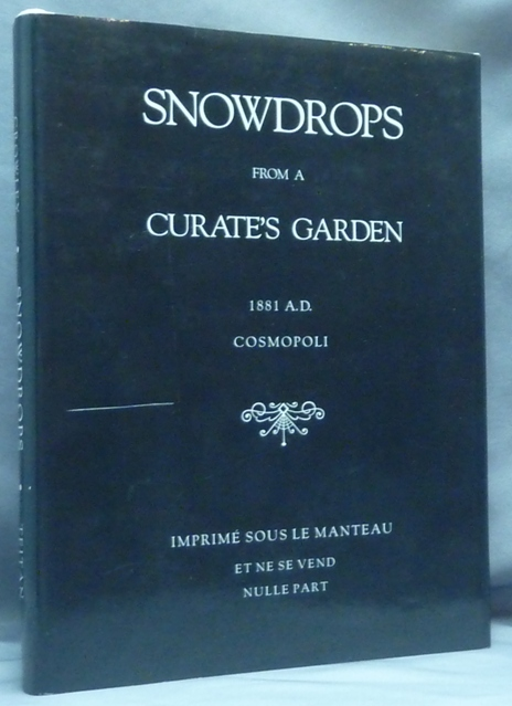 Snowdrops from a Curate's Garden. Aleister. Edited CROWLEY, a, Martin P. Starr.
