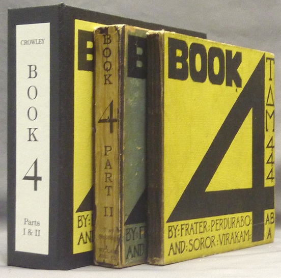 Book 4, Part I & Book 4, Part II [ Book Four Parts 1 and 2 ]; (2 Volumes). Aleister CROWLEY, Mary D'ESTE STURGES, Frater Perdurabo, Soror Virakam.