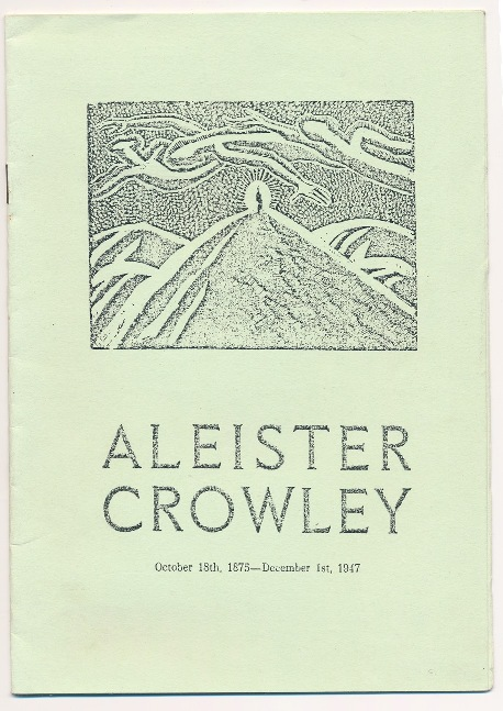 The Last Ritual. Read from his own works, according to his wish, on December 5th, 1947, at Brighton. Aleister CROWLEY.