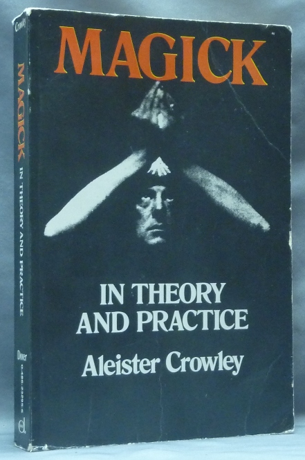 Magick in Theory and Practice. Aleister CROWLEY.