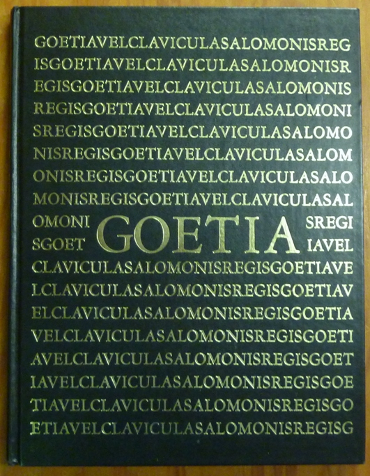 The Book of the Goetia of Solomon the King; Translated into English Tongue by a Dead Hand and Adorned with Divers Other Matters Germane Delightful to the Wise. Aleister CROWLEY, Commentary Introduction.