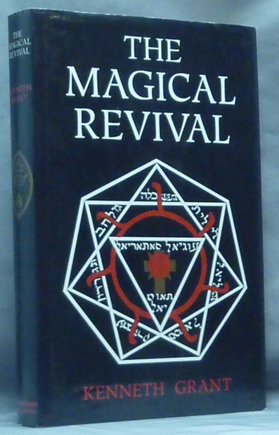 The Magical Revival. Kenneth GRANT, Aleister Crowley related.