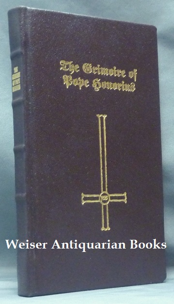 The Great Grimoire of Pope Honorius [with as an Appendix] Coniurationes Demonum. Grimoires, 'Pope Honorius', Kineta Ch'ien, Matthew Sullivan.