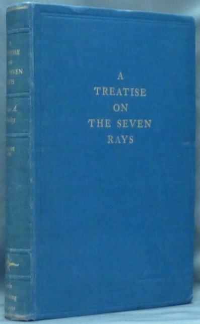 A Treatise on The Seven Rays: The New Psychology - Volume 1. Alice A. BAILEY.